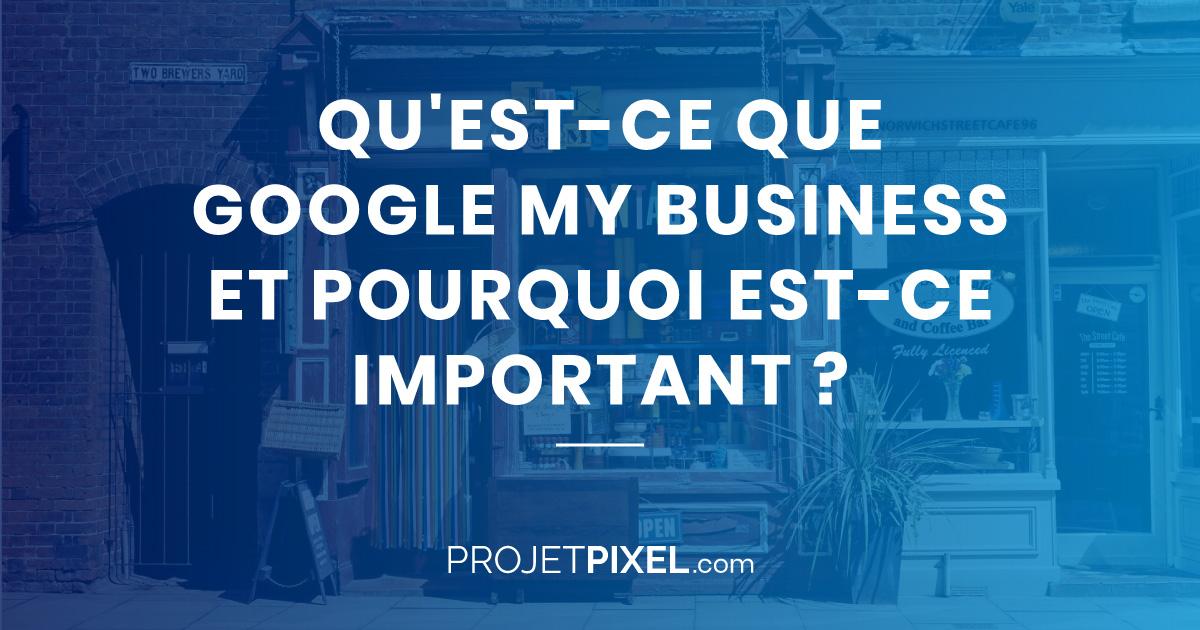 Qu'est-ce que Google My Business ?