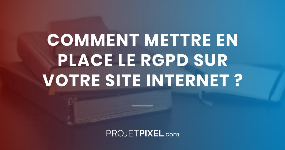 Mettre en place le RGPD sur votre site web