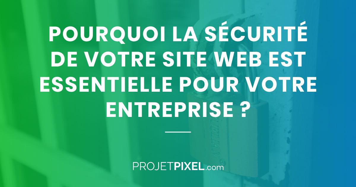 L'importance de la sécurité de votre site web