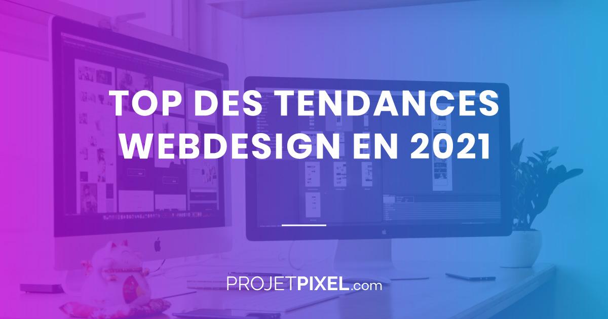 Top 7 Des Tendances Webdesign En 2021 Creation Site Web Sur Mesure Agence Web Bruxelles