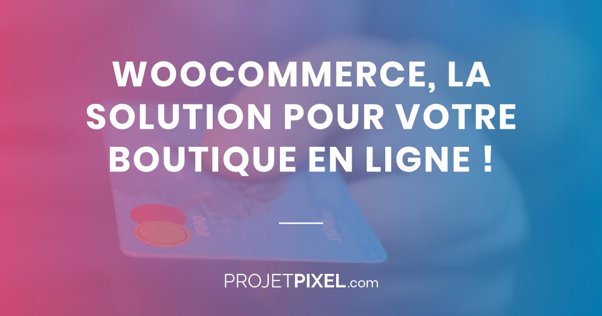 WooCommerce pour les boutiques en ligne